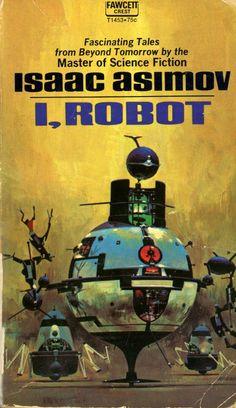 I, Robot - Isaac Asimov - Vintage Science Fiction Sci-Fi Novel Paperback Book Isaac Asimov, Science Fiction Romane, Science Fiction Books, Sci Fi Novels, Sci Fi Books, Sci Fi Short Stories, John Berkey, Good Books, My Books