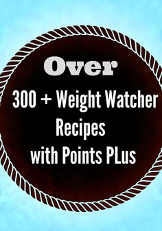 Over 300+ Weight Watcher Recipes - Lot's of good recipes! #diet