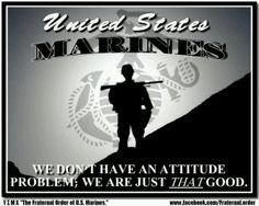 Marines don't have an Attitude Problem! Once A Marine, Marine Mom, Us Marine Corps, Improvise Adapt Overcome, Chesty Puller, Marine Quotes, Joining The Marines, Marines Girlfriend, Band Of Brothers