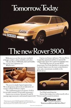 The slogan used by British Leyland at the launch of the Rover 3500 in 1976 Classic Cars British, British Car, Retro Cars, Vintage Cars, Car Posters, Poster Ads, Van Car, Car Brochure, Car Advertising