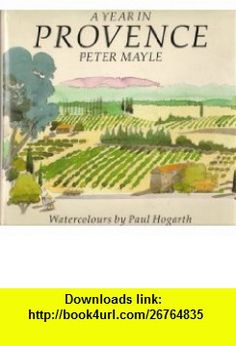 A Year In Provence (9780241132227) Peter Mayle , ISBN-10: 0241132223  , ISBN-13: 978-0241132227 ,  , tutorials , pdf , ebook , torrent , downloads , rapidshare , filesonic , hotfile , megaupload , fileserve