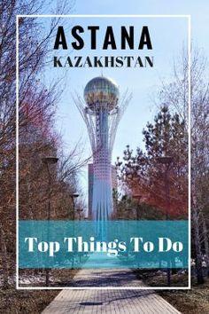 Top Things To Do In Astana, Kazakhstan