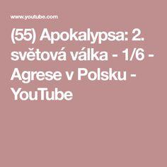 (55) Apokalypsa: 2. světová válka - 1/6 - Agrese v Polsku - YouTube
