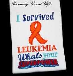 #cancerfree #childhoodcancer #Leukemia Cancer Survivor: I survived Leukemia What's your Superpower with Orange Ribbon Custom Embroidered Shirt or Bodysuit-Cancer Free, Childhood