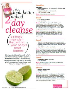 The look better naked 2-day cleanse by Womens Health magazine    this seems totally do-able and healthy! saving for later...