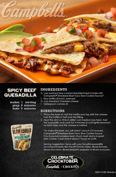 Spicy Beef Quesadilla - Serve it with some favorite accompaniments like salsa, jalapeño pepper and diced red onion. Campbells Sauces, Campbells Recipes, Slow Cooker Recipes, Crockpot Recipes, Cooking Recipes, Chicken Recipes, Beef Quesadillas, Campbell Soup Company, Tacos