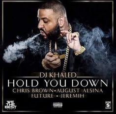 DJ Khaled ft. Chris Brown, August Alsina, Future & Jeremih – Hold You Down