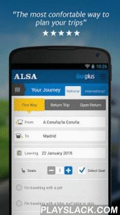 ALSA: Buy Your Bus Tickets  Android App - playslack.com ,  Descripción ENG:Welcome to ALSA app for smartphones and tablets.Buy your bus tickets the easiest and fastest way, check the schedules and prices, join BusPlus and access your private area. And you can stay tuned for the latest offers and news from ALSA.Main features:o Ticket purchase: buy your ticket the easiest way and choose your favorite payment method (credit card, Paypal, Cashlog, Busplus points...)o International bus routes…