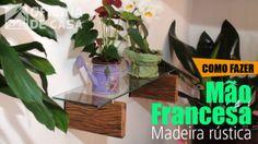 Mão Francesa com acabamento rústico – Como fazer
