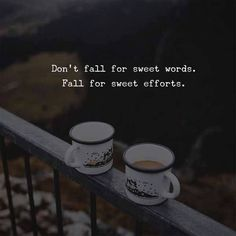 Inspirational Positive Quotes :Don't fall for sweet words. True Quotes, Words Quotes, Motivational Quotes, Inspirational Quotes, Autumn Quotes And Sayings, Today Quotes, The Words, Favorite Quotes, Best Quotes