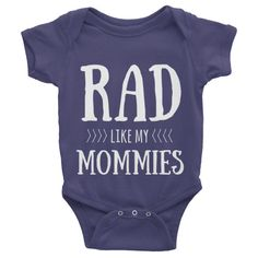 This short-sleeve rad like my mommies baby onesie is soft, comfortable, and made of 100% cotton. It's designed to fit infants of all sizes, with a rib knit to give good stretch and a neckband for easy
