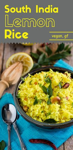 This south India lemon rice is tangy, spicy, and filled with bold aroma from the curry leaves and other spices.  It's the judicious knowledge of the use of spices that makes this dish such an exciting and flavorful experience.