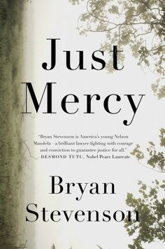 """Just Mercy: A Story of Justice and Redemption"" by Bryan Stevenson, one of the most influential and brilliant lawyers, is one of the best-sellers in the U. and is also considered as one of the be… Good Books, Books To Read, My Books, Reading Lists, Book Lists, Reading 2014, Mercy Movie, Bryan Stevenson, So Little Time"