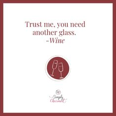 Trust me, you need another glass. Wine Sayings, Wine Quotes, Wine Pics, Wine Glass Markers, Funny Wine, Wine Glass Charms, Trust Me, Hostess Gifts, Drink