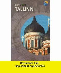 Tallinn (CitySpots) (CitySpots) (9781841575520) Thomas Cook , ISBN-10: 1841575526  , ISBN-13: 978-1841575520 ,  , tutorials , pdf , ebook , torrent , downloads , rapidshare , filesonic , hotfile , megaupload , fileserve
