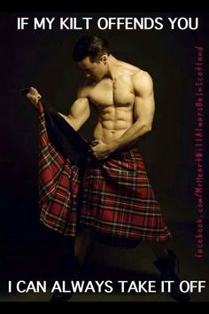 If my kilt offends you.....