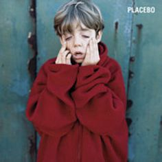 Placebo:Placebo.....great debut album.