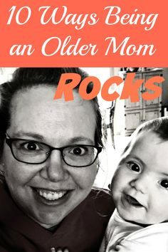 10 Ways Being an Older Mom Rocks - Mamapedia™ Voices