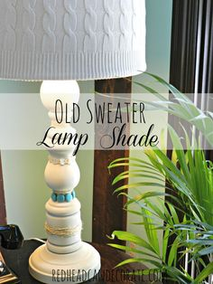 1. Spray paint the base 2. Add jewels & twine 3. Pull an old sweater over the lamp shade and glue it #lamp