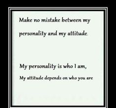Personality and Attitude. There's a difference.