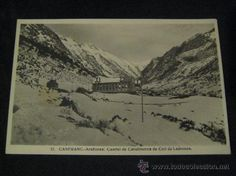 POSTAL FOTOGRAFICA DE CANFRANC, ARAÑONES: CUARTEL DE CARABINEROS DE COLL DE LADRONES.  (Postales - España - Aragón Antigua (hasta 1939))
