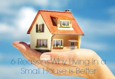 6 Reasons Why Living in a Small House is Better