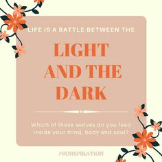 Sunspiration #78: Which Wolf Do You Feed Inside Your Head? The Light or the Dark?