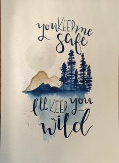 You keep me safe I& keep you wild Peace Quotes, Nature Quotes, Me Quotes, Wild Quotes, Forest Quotes, Monday Quotes, Wild Tattoo, Wild Child Tattoo, Wild At Heart Tattoo