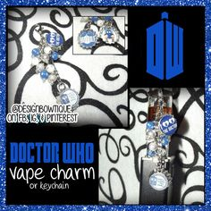 084f31e943f Double Cap Doctor Who Vape Charm or Key Chain-  9 ---CHOOSE THE