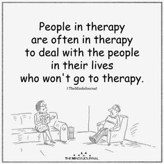 People In Therapy Are Often In Therapy - Sprüche - The Words, Schrift Design, Me Quotes, Funny Quotes, Therapy Quotes, Art Therapy, Psychology Quotes, Health Psychology, Psychology Careers