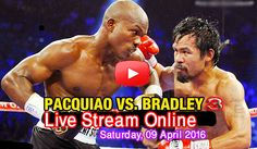 How to watch Pacquiao vs bradley live stream  We all know that the fight between Manny Pacquiao vs Timothy Bradley 3 is a highly anticipated one which will definitely be one for the Welterweight books. One of the reasons is that this will be Manny Pacquaio 's last fight. He's hanging his gloves to concentrate on his political career back in the Philippines.