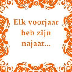 Cruijfiaans Tegeltjeswijsheid, wijsheden, spreuk, spreuken, gezegdes, tegeltjeswijsheden , citaten en hollandse uitspraken http://www.tegeltjeswijsheid.nl voor je unieke & gepersonaliseerde tegeltje of spreukbord over iedere kwestie