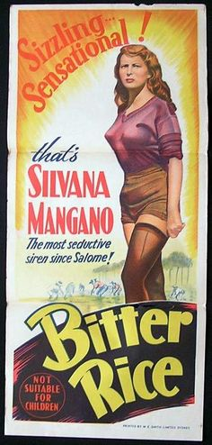 "Bitter rice Giuseppe Di Santis 1949 Italy. The very first film for me that I understood that there is more to women than being mothers. Premiere ""Daybill"" Australia."