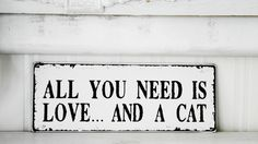 Shabby Vintage Holz Schild ALL YOU NEED - CAT von homestyle-accessoires via dawanda.com
