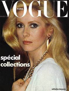 Magazine photos featuring Catherine Deneuve on the cover. Catherine Deneuve magazine cover photos, back issues and newstand editions. Catherine Deneuve, Vogue Paris, Vogue Uk, Isabelle Huppert, Sophia Loren, Christian Vadim, Emmanuelle Béart, Vintage Vogue Covers, 1970s