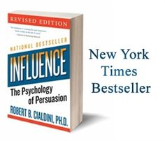 Influence: The Psychology of Persuasion - Robert Cialdini, PhD