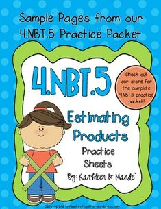 Enjoy these free practice sheets on estimating products. This skill is part of the 4.NBT.5 mutliplication standard.  If you enjoy these practice sheets, be sure to check out our full size 4.NBT.5 multiplication practice packet.  Link-4.NBT.5 Practice: Area Model, Partial Products, Distributive Property This packet includes 14 pages of mutliplication practice using area models, partial products, expanded form, distributive property, and the traditional algorithm.