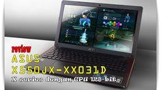 Review Asus X550JX-XX031D - X series ASUS dengan Geforce GTX gak pake Mahal