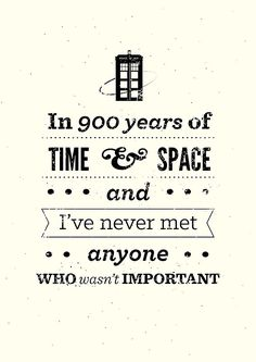 According to the Doctor, we're all important. :)