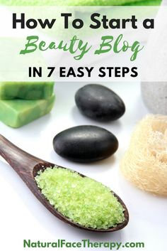 How To Start a Beauty Blog - Natural Face Therapy