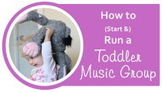 Everyday Reading - Practical Family Living for Book Loving Parents: How to Start a Toddler Music Group: Part 2