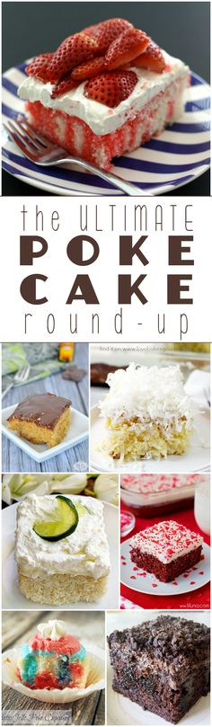 The ULTIMATE Poke Cake Round-Up on Love Bakes Good Cakes - Bloggers, link up yours in this ever-growing list!