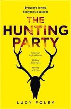 """Read """"The Hunting Party"""" by Lucy Foley available from Rakuten Kobo. *The new bestselling thriller from Lucy Foley – THE GUEST LIST – is available to buy now* *The Sunday Times bestsel. Justin Hartley, Good Books, Books To Read, My Books, The Hunting Party, The Quiet Ones, Thing 1, Book People, Page Turner"""