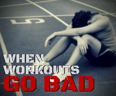 When Workouts Go Bad, workout breakup, fitness tips