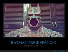 BATMAN PREHISPÁNICO