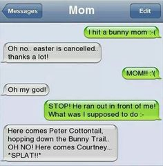 This is so me! Here comes Peter Cottontail.... bump bump. Oops!