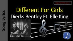 Dierks Bentley Featuring Elle King - Different For Girls  | Song Lyrics - Letras Musica - Songtext - Testo Canzone - Paroles Musique - 歌曲歌词 - песни Текст