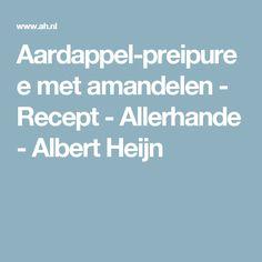 Aardappel-preipuree met amandelen - Recept - Allerhande - Albert Heijn