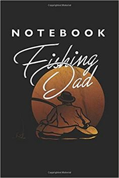 Fishing Dad Notebook: Lined College Ruled Notebook inches, 120 pages): For School, Notes, Drawing, and Journaling Notebooks, Journals, School Notes, Kindle App, Journal Notebook, Machine Learning, Fishing, This Book, Dads