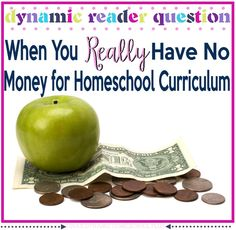 When You REALLY Have No Money For Homeschool Curriculum @ Tina's Dynamic Homeschool Plus